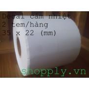 Decal cảm nhiệt 2 tem 35x22mm, 30m