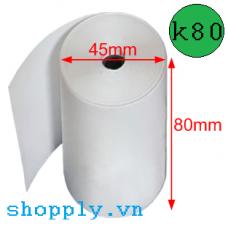 Giấy in nhiệt k80, đường kính Ø 45mm