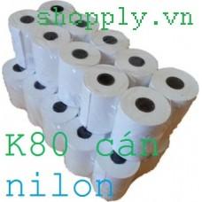 Giấy in nhiệt k80 fi 45mm bọc giấy bóng nylon